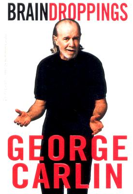 Brain Droppings - Carlin, George