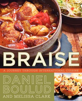 Braise: A Journey Through International Cuisine - Boulud, Daniel