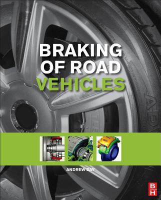 Braking of Road Vehicles - Day, Andrew J.