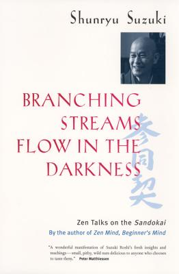 Branching Streams Flow in the Darkness - Suzuki, Shunryu, and Weitsman, Mel (Editor), and Wenger, Michael (Editor)