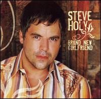 Brand New Girlfriend - Steve Holy