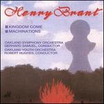Brant: Kingdom Come; Machinations - Henry Brant (organ); Henry Brant (multi instruments)
