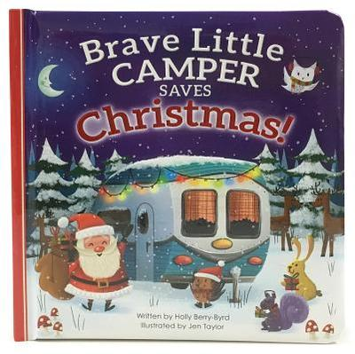 Brave Little Camper Saves Christmas - Berry Byrd, Holly, and Cottage Door Press (Editor)