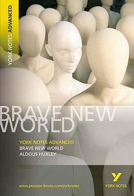Brave New World: York Notes Advanced - Huxley, Aldous