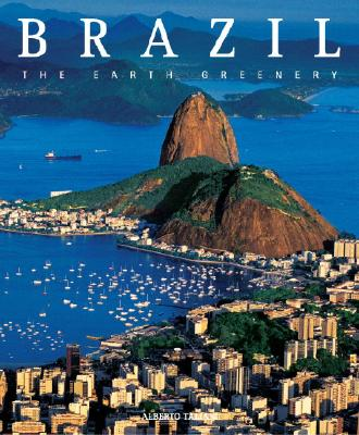 Brazil: The Earth Greenery - Taliani, Alberto (Text by)