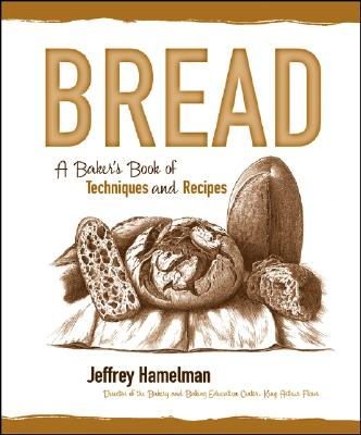 Bread: A Baker's Book of Techniques and Recipes - Hamelman, Jeffrey