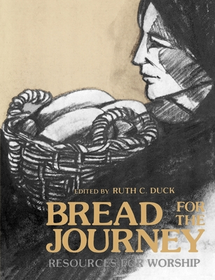 Bread for the Journey - Duck, Ruth C (Editor)