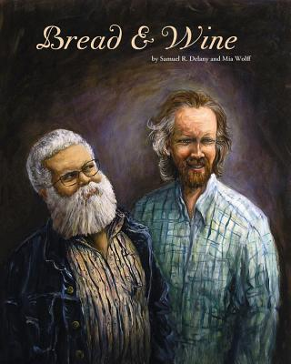 Bread & Wine - Delany, Samuel, and Wolff, Mia