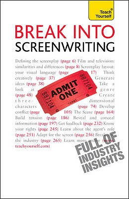 Break into Screenwriting: Your complete guide to writing for stage, screen or radio - Frencham, Ray