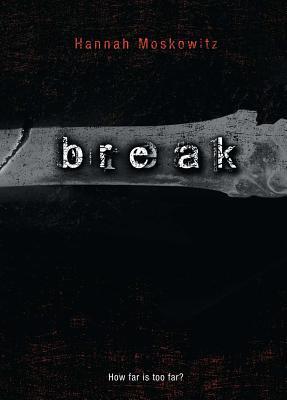 Break - Moskowitz, Hannah