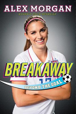 Breakaway: Beyond the Goal - Morgan, Alex