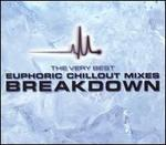 Breakdown: The Very Best Euphoric Chillout Mixes