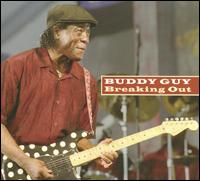 Breaking Out [Bonus Tracks] - Buddy Guy