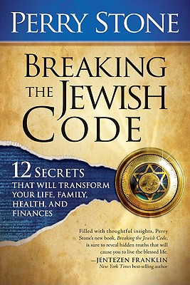 Breaking the Jewish Code: Twelve Secrets That Will Transform Your Life, Family, Health, and Finances - Stone, Perry