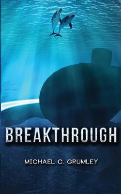Breakthrough - Grumley, Michael C