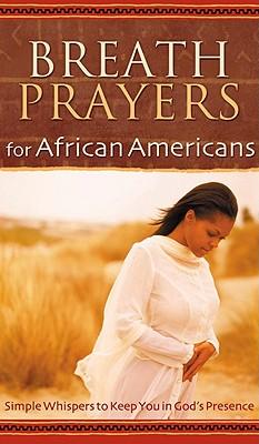 Breath Prayers for African Americans - Jordan, Edna G