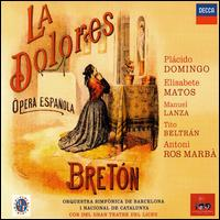 Bretón: La Dolores - Enrique Baquerizo (vocals); Manuel Lanza (vocals); Plácido Domingo (tenor); Raquel Pierotti (vocals);...