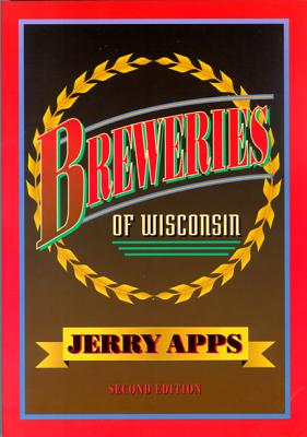 Breweries of Wisconsin - Apps, Jerry, Mr.
