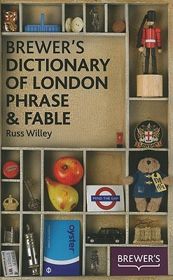 Brewer's Dictionary of London Phrase & Fable - Willey, Russ
