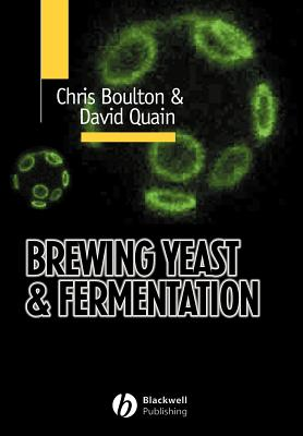 Brewing Yeast and Fermentation - Quain, David, and Boulton, Chris, and Boulton, Maj.