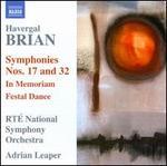 Brian Havergal: Symphonies Nos. 17 & 32