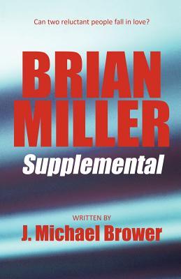 Brian Miller Supplemental - Brower, J Michael