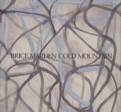 Brice Marden: Cold Mountain - Richardson, Brenda