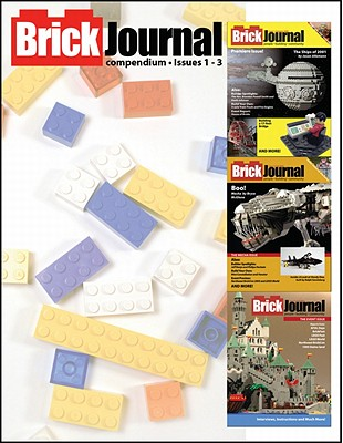 BrickJournal Compendium: v. 1 - Meno, Joe