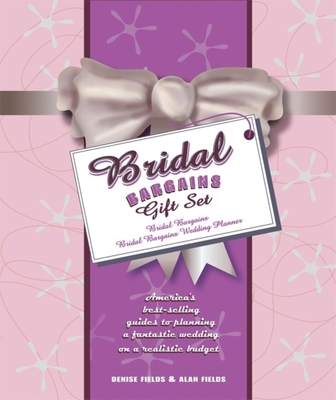 Bridal Bargains Gift Set: Bridal Bargains/Bridal Bargains Wedding Planner - Fields, Denise, and Fields, Alan