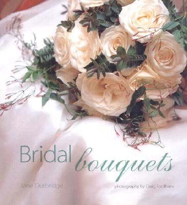 Bridal Bouquets - Durbridge, Jane, and Fordham, Craig (Photographer)