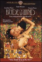 Bride of the Wind - Bruce Beresford