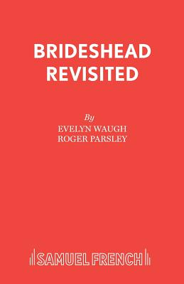 Brideshead Revisited - Waugh, Evelyn, and Parsley, Roger (Adapted by)
