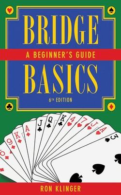 Bridge Basics: A Beginner's Guide - Klinger, Ron
