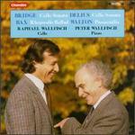 Bridge: Cello Sonata; Delius: Cello Sonata; Bax: Rhapsodic Ballad...