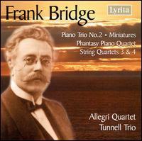 Bridge: Piano Trio No. 2; Miniatures; Phantasy Piano Quartet; String Quartets Nos. 3 & 4 - Allegri String Quartet; Brian Hawkins (viola); Tunnell Trio