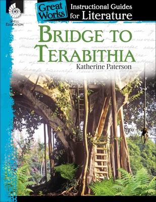 Bridge to Terabithia: An Instructional Guide for Literature: An Instructional Guide for Literature - Case, Jessica