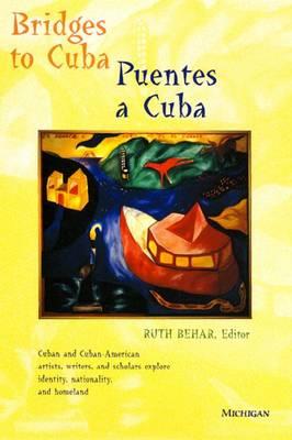 Bridges to Cuba Bridges to Cuba Puentes a Cuba - Behar, Ruth (Editor)