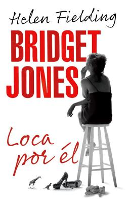 Bridget Jones: Loca Por el - Fielding, Helen, Ms.