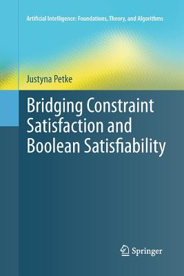Bridging Constraint Satisfaction and Boolean Satisfiability - Petke, Justyna