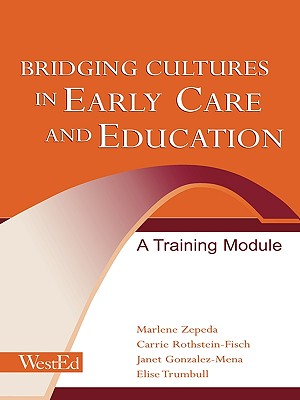 Bridging Cultures in Early Care and Education: A Training Module - Zepeda, Marlene