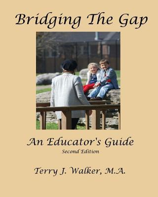 Bridging the Gap: An Educator's Guide - Walker, M a Terry J