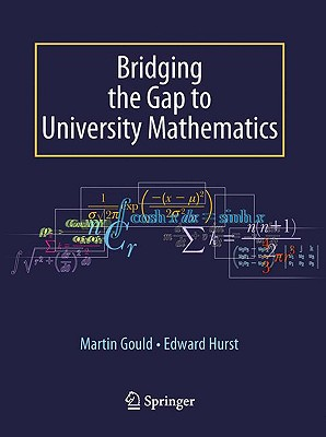 Bridging the Gap to University Mathematics - Hurst, Edward