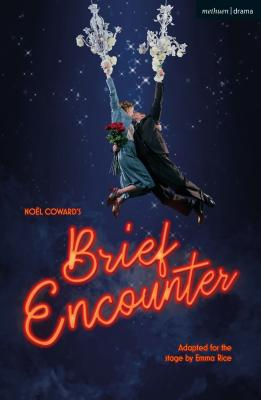 Brief Encounter - Coward, Noel, and Rice, Emma (Adapted by)