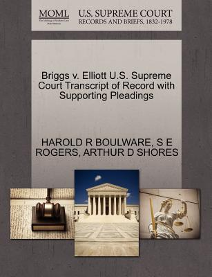 Briggs V. Elliott U.S. Supreme Court Transcript of Record with Supporting Pleadings - Boulware, Harold R, and Rogers, S E, and Shores, Arthur D