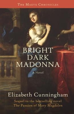 Bright Dark Madonna - Cunningham, Elizabeth