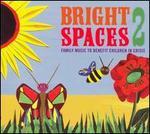 Bright Spaces, Vol. 2
