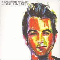 Brighter/Later: A Duncan Sheik Anthology - Duncan Sheik