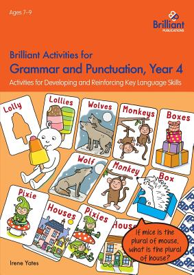 Brilliant Activities for Grammar and Punctuation, Year 4: Activities for Developing and Reinforcing Key Language Skills - Yates, Irene