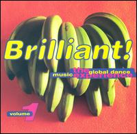 Brilliant! The Global Dance Music Experience, Vol. 1 - Various Artists