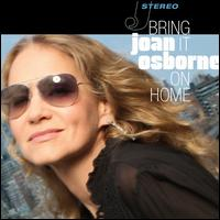 Bring It on Home - Joan Osborne